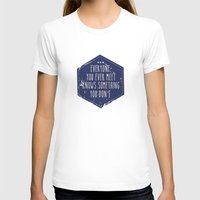 Everyone you ever meet knows something you don't Womens Fitted Tee White SMALL