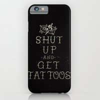 Shut up and get tattoos iPhone 6 Slim Case