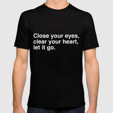Close your eyes, clear your heart, let it go. Black Mens Fitted Tee SMALL