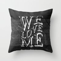 WE LOVE ME Throw Pillow