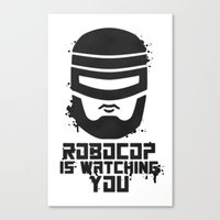 Robocop Is Watching You … Canvas Print