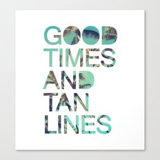 Good Times And Tan Lines Canvas Print