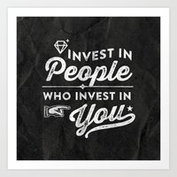 Invest In People Who Inv… Art Print