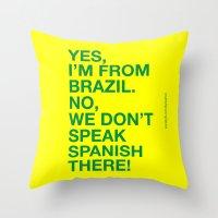 From Brazil I Throw Pillow