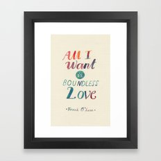 All I Want Is Boundless Love Framed Art Print
