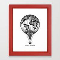 EXPLORE. THE WORLD IS YO… Framed Art Print
