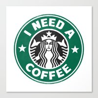 I need a coffee! Canvas Print