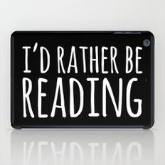 I'd Rather Be Reading - Inverted iPad Case