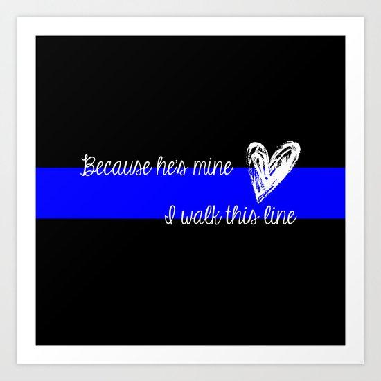 leo wife thin blue line because he 39 s mine i walk this