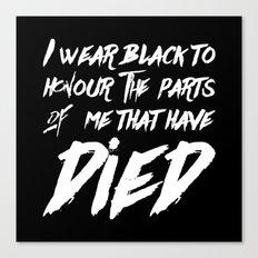 I Wear Black Canvas Print