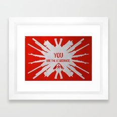 Resistance 3 - You are the resistance. Framed Art Print