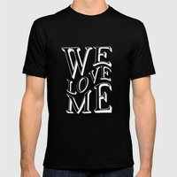 WE LOVE ME Mens Fitted Tee Black SMALL