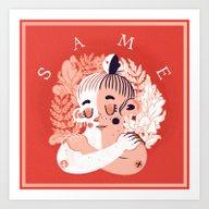 S A M E Art Print