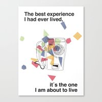 The best experience I have ever lived.. it´s the one I am about to live Canvas Print