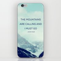 The Mountains Are Calling and I must go iPhone & iPod Skin