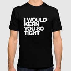 I WOULD KERN YOU SO TIGHT Mens Fitted Tee Black SMALL