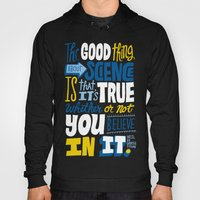 The Good Thing About Sci… Hoody