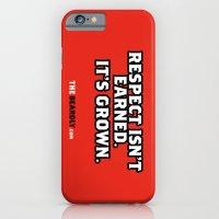 RESPECT ISN'T EARNED. IT… iPhone 6 Slim Case