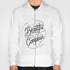 The World's Beautiful If You Complain A Little Less Hoody