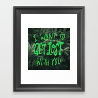 Get Lost with You Framed Art Print