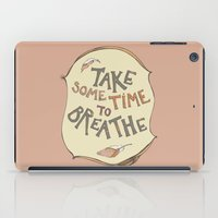 Take Some Time To Breath… iPad Case