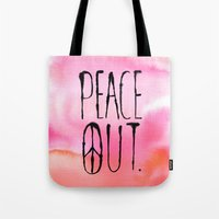 Peace Out. Tote Bag