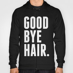 Good Bye Hair. Hoody
