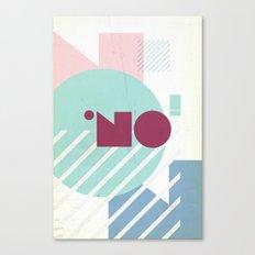 NO! Canvas Print