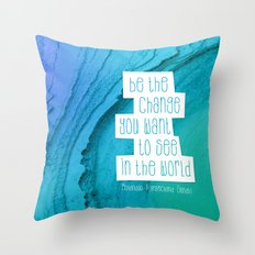 Be the change you want to see in the world - Gandhi Quotation Throw Pillow