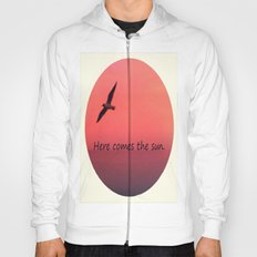 Here comes the sun Hoody