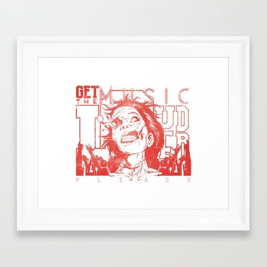 Get the music louder Framed Art Print