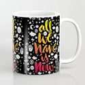ALL WE HAVE IS NOW - brush script Mug