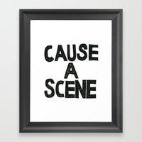 CAUSE A SCENE Framed Art Print