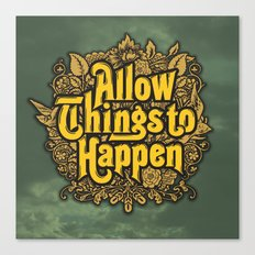 Allow Things to Happen Canvas Print