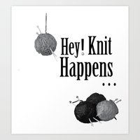 Hey Knitters  Art Print