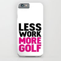 iPhone & iPod Case featuring Less work more golf by WAMTEES