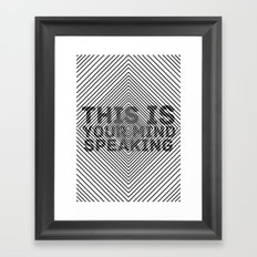 This is Your Mind Speaking Framed Art Print