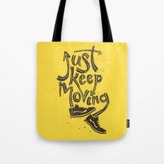Just Keep Moving Tote Bag