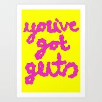 You've Got Guts Art Print