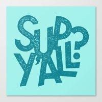 Sup Y'all Canvas Print
