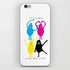 It's fun to print in CMYK iPhone & iPod Skin