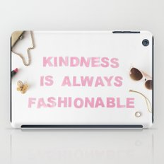 kindness is always fashionable iPad Case