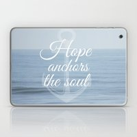 Hope Anchors The Soul Laptop & iPad Skin