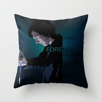 I Liked Forensic Science… Throw Pillow