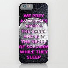 We Prey As Wolves Slim Case iPhone 6s