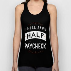 I'll Save Half of This Paycheck Unisex Tank Top