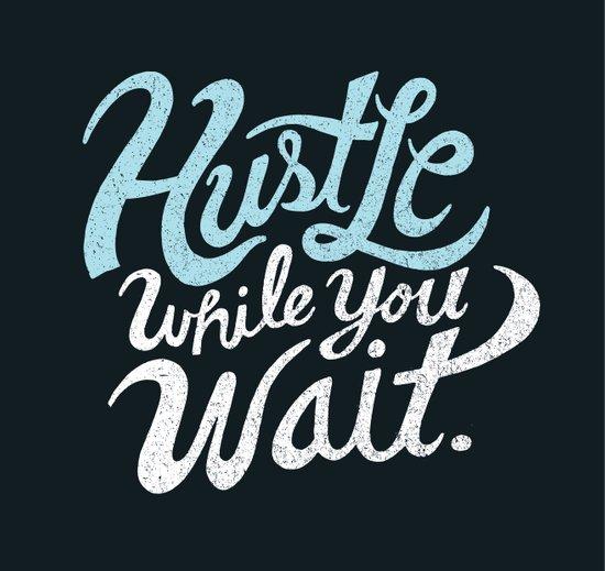 Hustle While You Wait Canvas Print