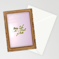 Living life as a work of art Stationery Cards