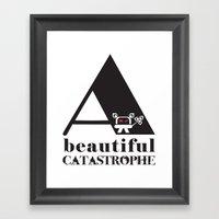 A Beautiful Catastrophe Framed Art Print