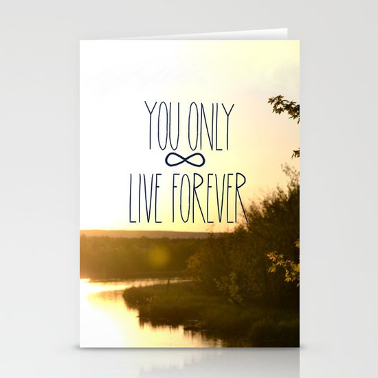 You Only Live Forever Stationery Card